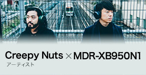 User's Voice Creepy Nuts × MDR-XB950N1