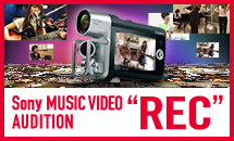Sony MUSIC VIDEO AUDITION �gREC�h