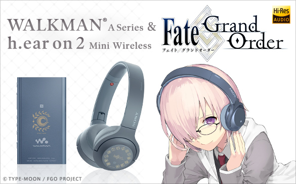 ウォークマン Aシリーズ & h.ear on 2 Mini Wireless 『Fate/Grand Order』Edition