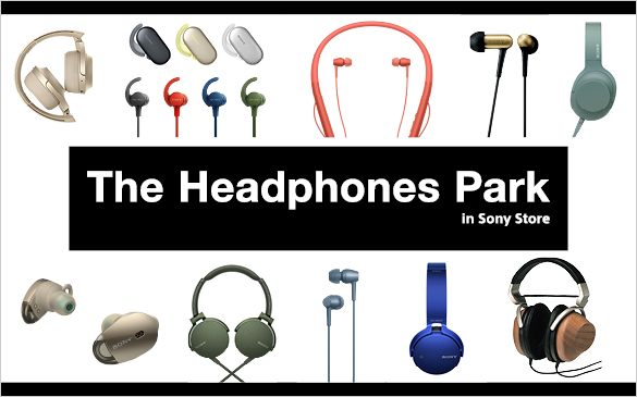 The Headphones Park in Sony Store 2019