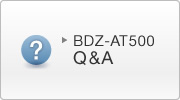 BDZ-AT500 Q&A