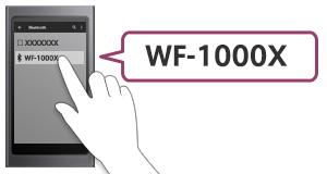 画面に[WF-1000X]が表示されたらタッチします