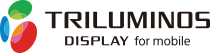 TRILUMINOS DISPLAY for mobile